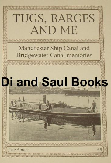 Tugs, Barges and Me - Manchester Ship Canal and Bridgewater Canal Memories